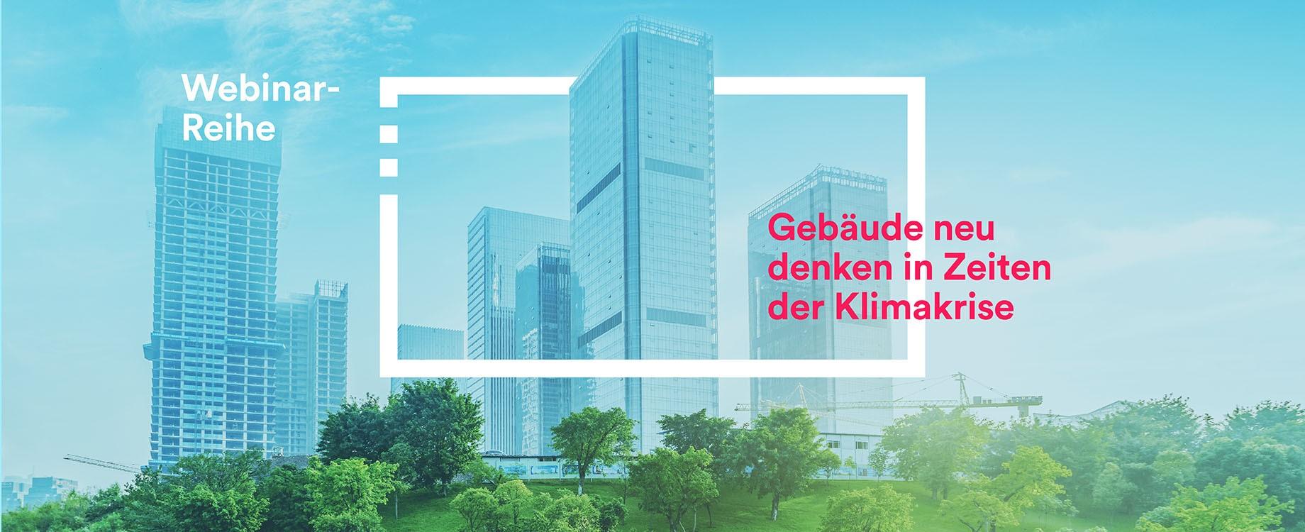 """""""Gebäude neu denken in Zeiten der Klimakrise"""" – M.O.O.CON Webinar-Reihe"""
